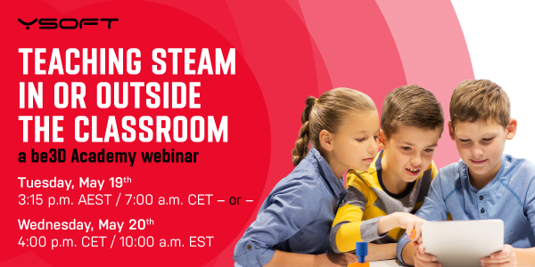 Webinar: Teaching STEAM – In or Outside the Classroom with 3D Printing
